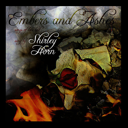 Embers & Ashes - Songs Of Love Lost von Shirley Horn