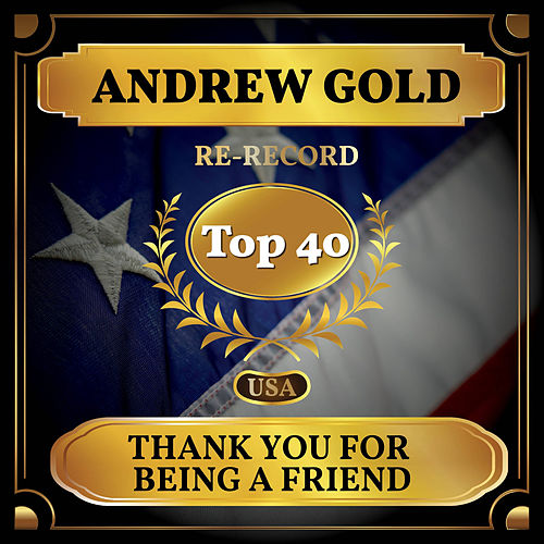 Thank You for Being a Friend (Billboard Hot 100 - No 25) de Andrew Gold