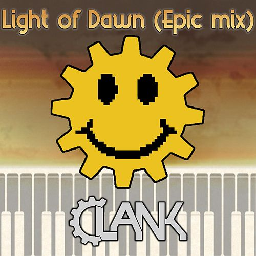 Light of Dawn by Clank
