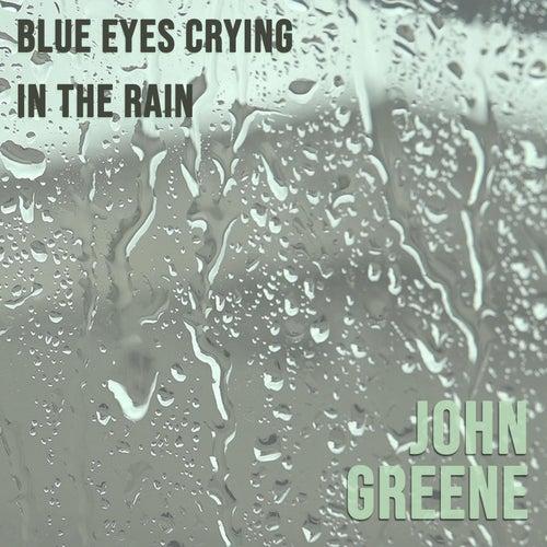 Blue Eyes Crying in the Rain by John Greene