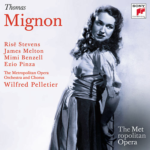 Thomas: Mignon (Metropolitan Opera) by Various Artists