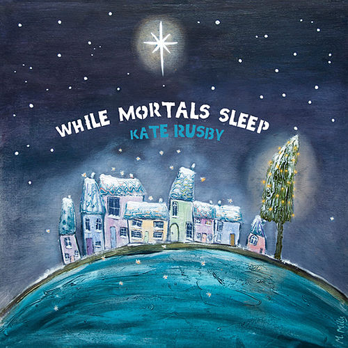 While Mortals Sleep von Kate Rusby