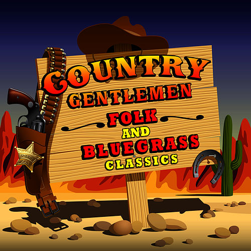 Folk & Bluegrass Classics by The Country Gentlemen