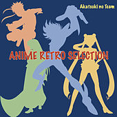 Anime Retro Selection by Akatsuki no Team
