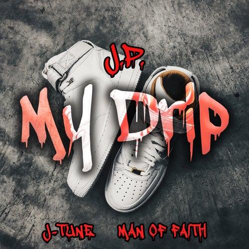 My Drip (feat. Man of Faith & Jtune) by J.P.