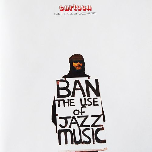 Ban the Use of Jazz Music by Cartoon