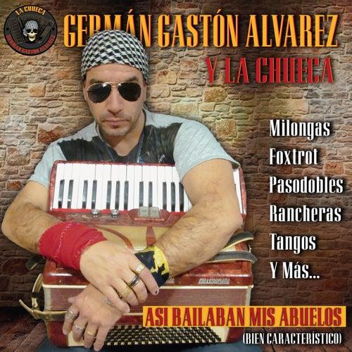Así Bailaban Mis Abuelos de Germán Gastón Álvarez y La Chueca