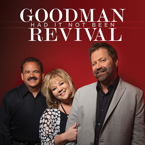 Had It Not Been (Live) by Goodman Revival