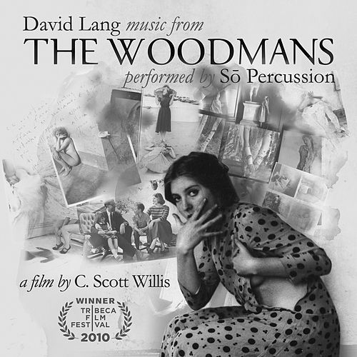 Lang: The Woodmans - Music from the Film de Sō Percussion