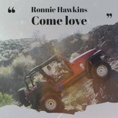Ronnie Hawkins Come love de Various Artists