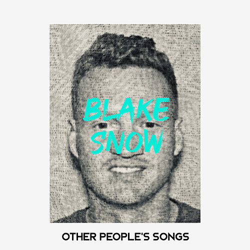 Other People's Songs von Blake Snow
