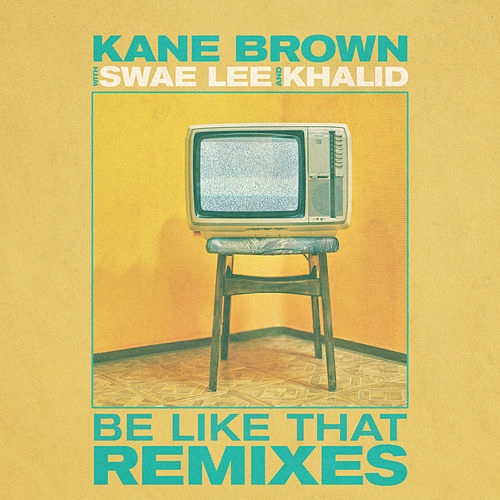 Be Like That (Remixes) - EP by Kane Brown