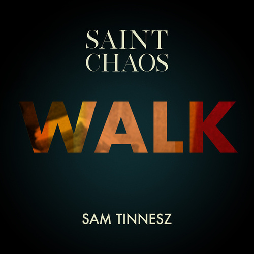 Walk by Saint Chaos