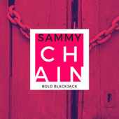 Sammy Chain by Bold Blackjack