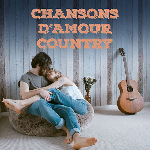 Chansons D'amour Country by Various Artists