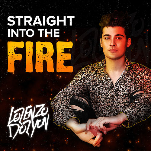 Straight Into The Fire by Lorenzo Doryon
