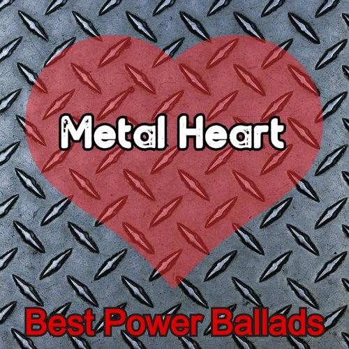Metal Heart (Best Power Ballads) by Various Artists