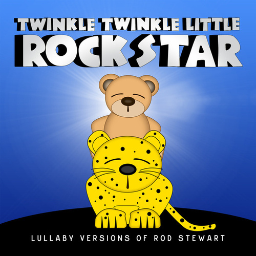 Lullaby Versions of Rod Stewart by Twinkle Twinkle Little Rock Star