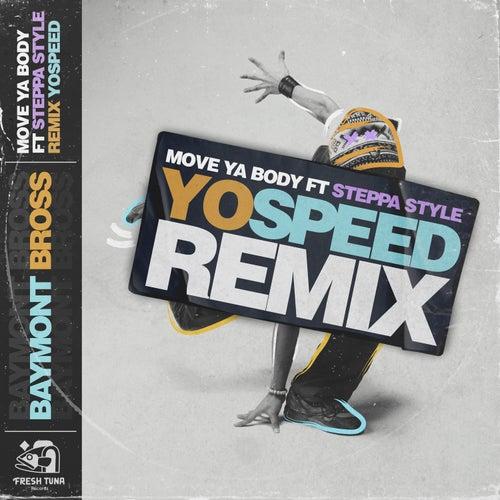 Move ya body (feat. Steppa Style) (Yo Speed Remix) by Baymont Bross