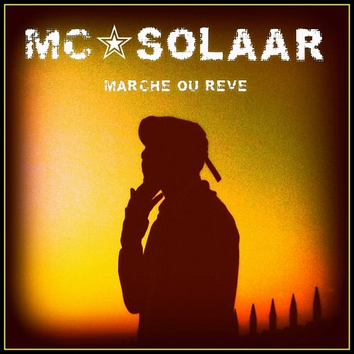 Marche ou rêve (feat. Tom Fire) by MC Solaar