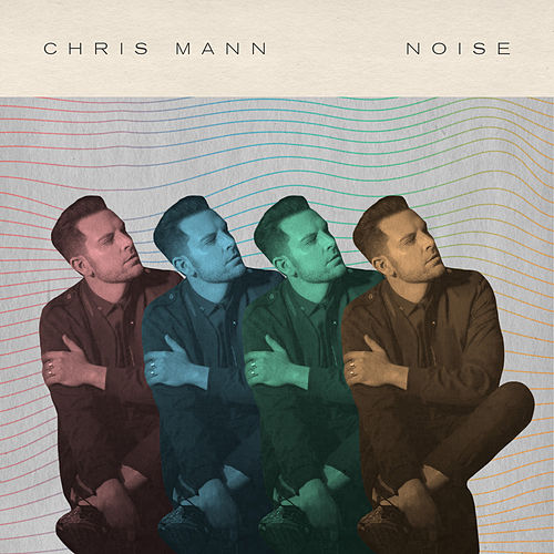 NOISE by Chris Mann