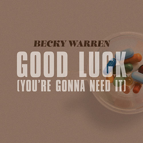 Good Luck (You're Gonna Need It) by Becky Warren