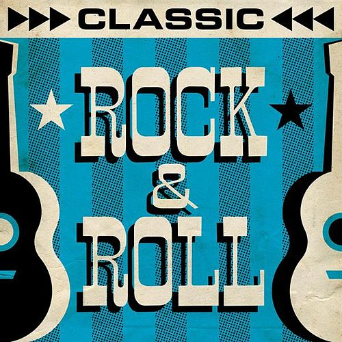 Classic Rock & Roll by Various Artists