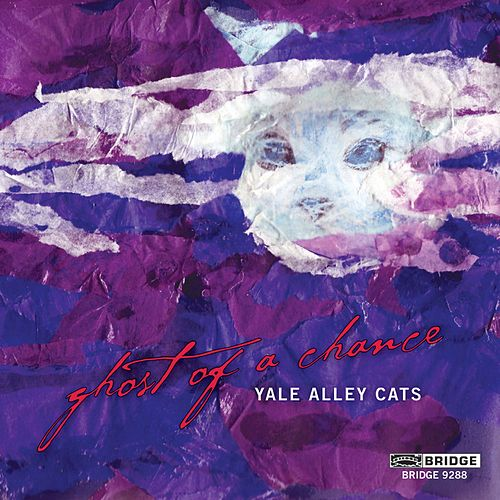 Ghost of a Chance de The Yale Alley Cats