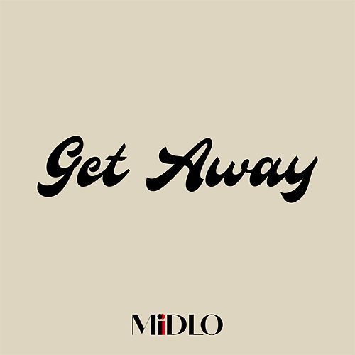 Get Away by MidLo