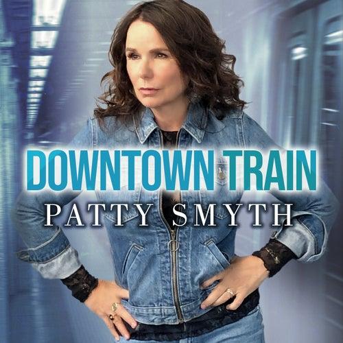 Downtown Train by Patty Smyth