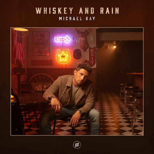 Whiskey And Rain by Michael Ray
