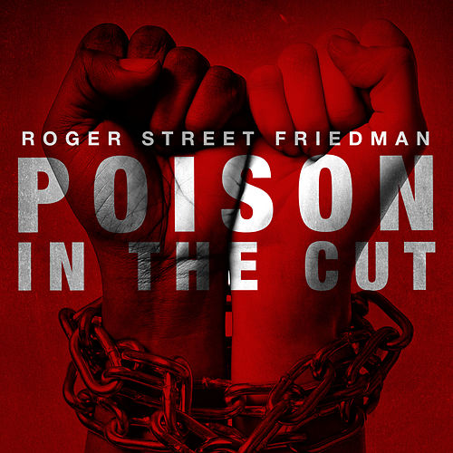 Poison In The Cut by Roger Street Friedman