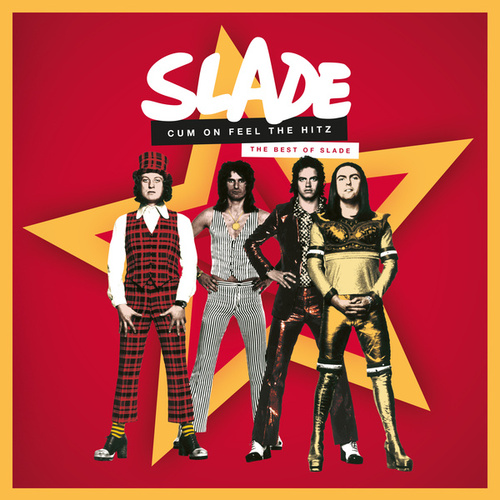 Cum On Feel the Hitz: The Best of Slade de Slade