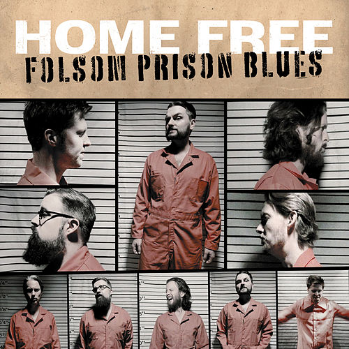 Folsom Prison Blues von Home Free