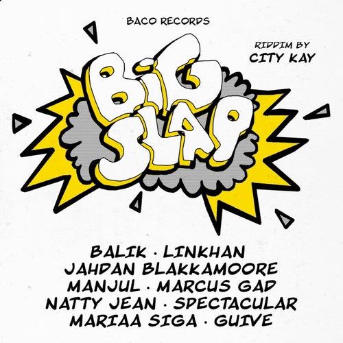 Big Slap Riddim by City Kay by Various Artists