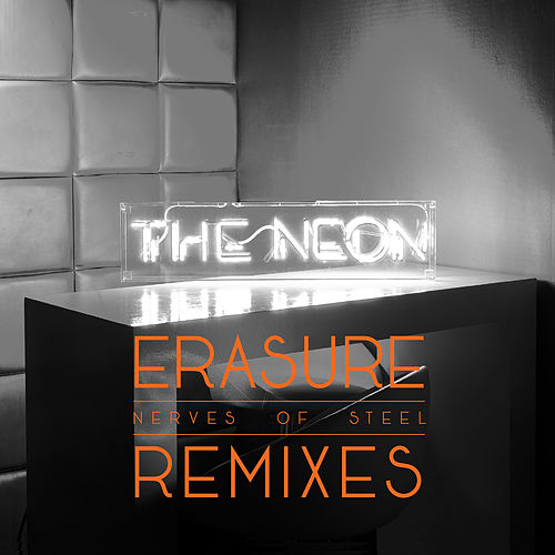 Nerves of Steel (Remixes) by Erasure