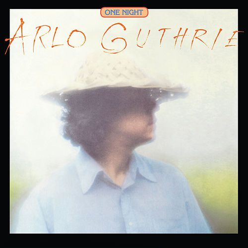 One Night (Live) (Remastered) by Arlo Guthrie