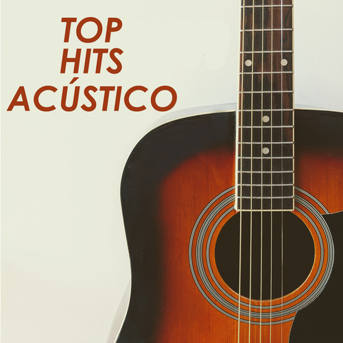 Top Hits Acústico by Various Artists