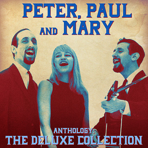 Anthology: The Deluxe Collection (Remastered) de Peter, Paul and Mary
