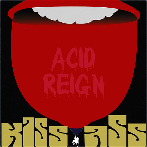 Kiss Ass by Acid Reign