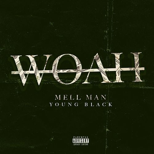 Woah (Young Black & Mell Man) by Young Black