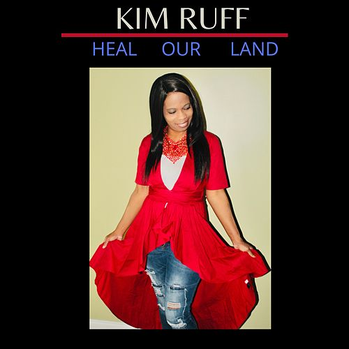 Heal Our Land by Kim Ruff