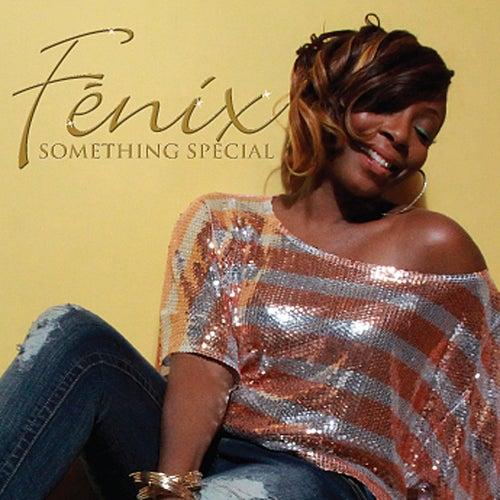 Something Special by Fenix