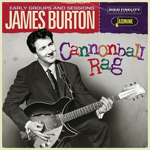 Cannonball Rag: The Early Groups & Sessions von James Burton