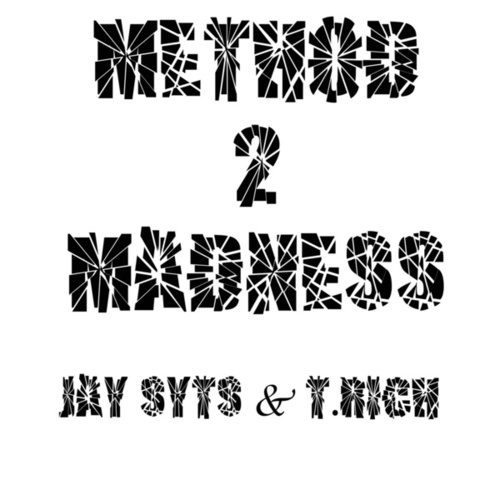 Method 2 Madness by Jay Syts