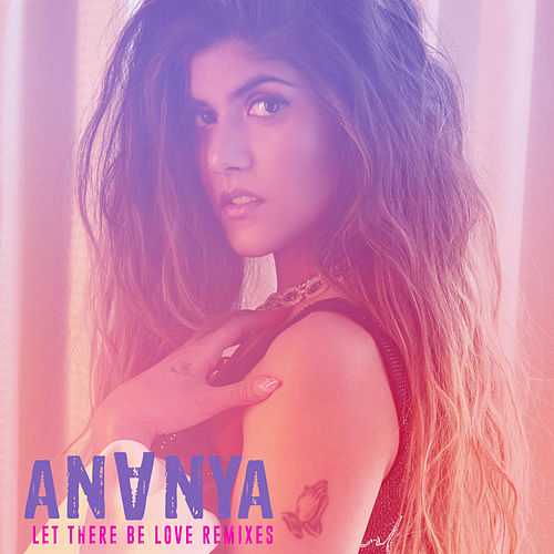 Let There Be Love - Remixes von Ananya Birla