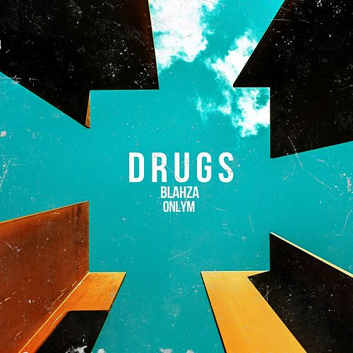 Drugs by Blahza OnlyM
