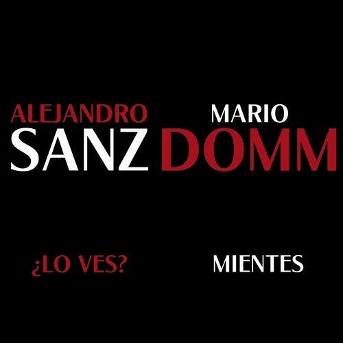 ¿Lo Ves? / Mientes de Alejandro Sanz