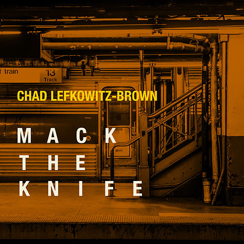 Mack the Knife von Chad Lefkowitz-Brown