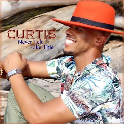 Never Felt Like This by Curtis